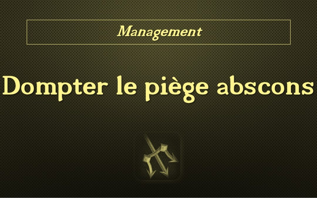 Dompter le piège abscons